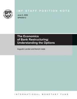 The Economics of Bank Restructuring: Understanding the Options