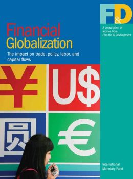 Financial Globalization: The Impact on Trade, Policy, Labor, and Capital Flows