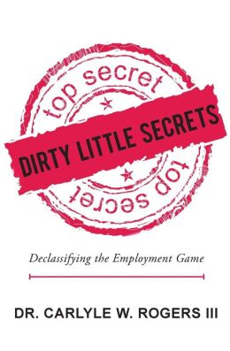 Dirty Little Secrets: Declassifying the Employment Game