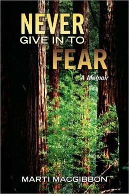 Never Give in to Fear: A Memoir