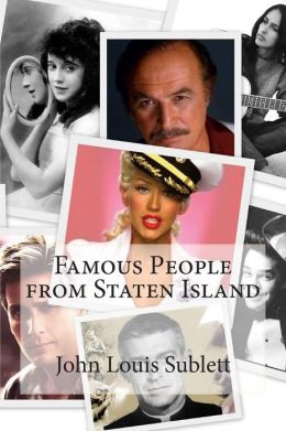 Famous People from Staten Island John Louis Sublett