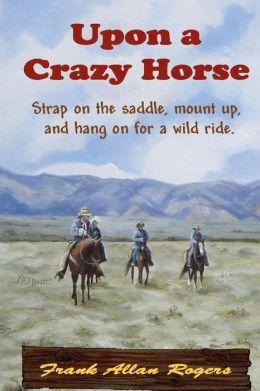 Upon a Crazy Horse