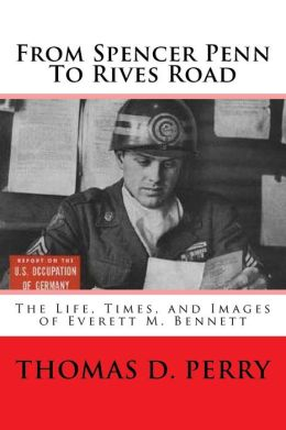 From Spencer-Penn to Rives Road: The Life, Times, and Images of Everett M. Bennett