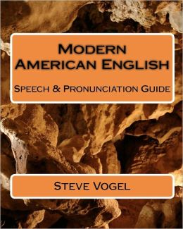 Modern American English: Speech & Pronunciation Guide