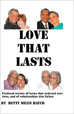 Love That Lasts: Stories of Loves That Have Lasted and Loves That Failed