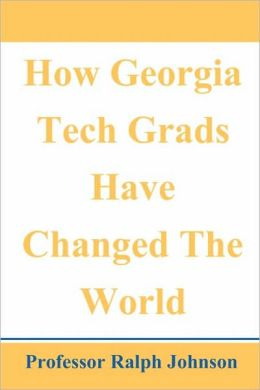 How Georgia Tech Grads Have Changed the World