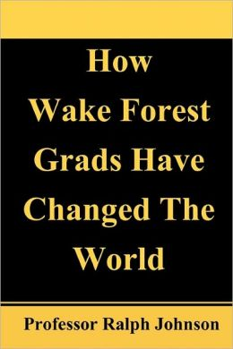 How Wake Forest Grads Have Changed the World