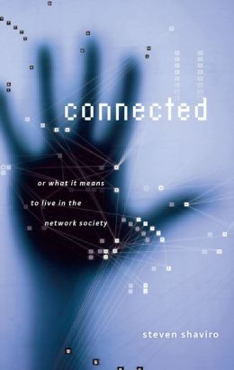Connected: Or What It Means To Live In The Network Society