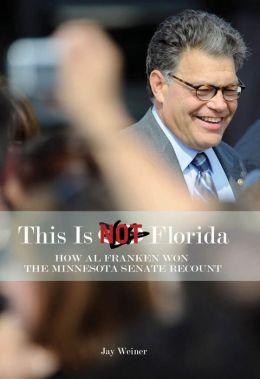 This Is Not Florida: How Al Franken Won the Minnesota Senate Recount