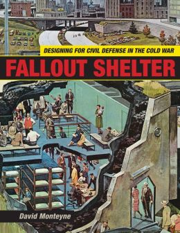 Fallout Shelter: Designing for Civil Defense in the Cold War