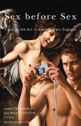 Sex before Sex: Figuring the Act in Early Modern England