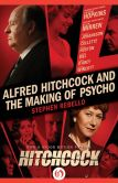 Book Cover Image. Title: Alfred Hitchcock and the Making of Psycho, Author: Stephen Rebello