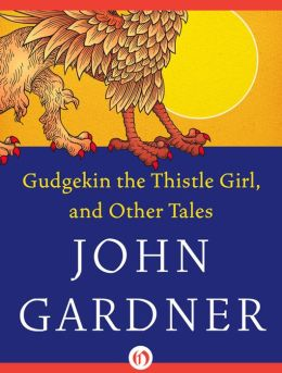 Gudgekin the Thistle Girl: and Other Tales