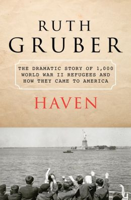 Haven: The Dramatic Story of 1,000 World War II Refugees and How They Came to America
