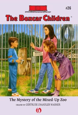 The Mystery of the Mixed-Up Zoo: The Boxcar Children Mysteries #26