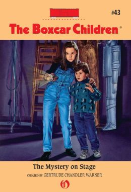 The Mystery on Stage: The Boxcar Children Mysteries #43