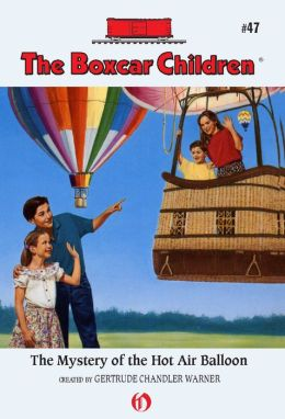 The Mystery of the Hot Air Balloon: The Boxcar Children Mysteries #47