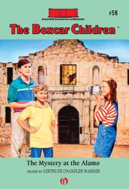 The Mystery at the Alamo: The Boxcar Children Mysteries #58