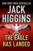 Book Cover Image. Title: The Eagle Has Landed, Author: Jack Higgins