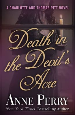 Death in the Devil's Acre (Thomas and Charlotte Pitt Series #7)