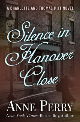 Silence in Hanover Close (Thomas and Charlotte Pitt Series #9)