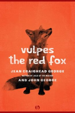 Vulpes, the Red Fox (American Woodland Tales Series)