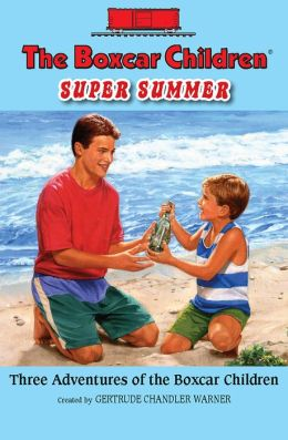 The Boxcar Children Super Summer: Three Adventures of the Boxcar Children