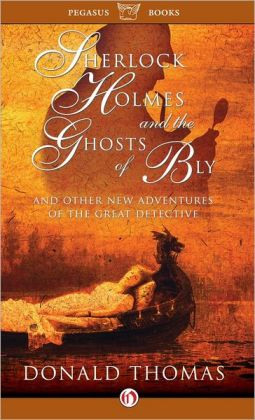 Sherlock Holmes and the Ghosts of Bly: And Other New Adventures of the Great Detective