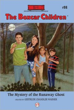 The Mystery of the Runaway Ghost: The Boxcar Children Mysteries #98