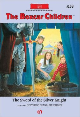 The Sword of the Silver Knight: The Boxcar Children Mysteries #103