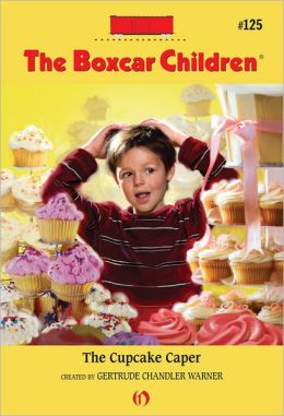 The Cupcake Caper: The Boxcar Children Mysteries #125