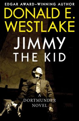 Jimmy the Kid: A Dortmunder Novel (Book Three)