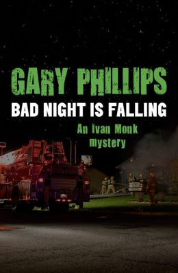 Bad Night Is Falling: An Ivan Monk Mystery (Book Three)