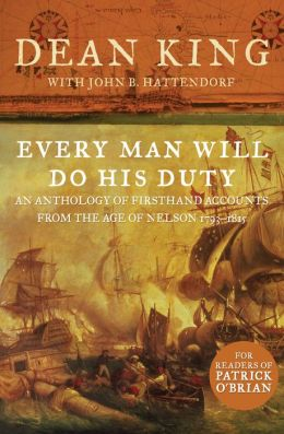 Every Man Will Do His Duty: An Anthology of Firsthand Accounts from the Age of Nelson 1793?1815