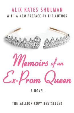 Memoirs of an Ex?Prom Queen: A Novel