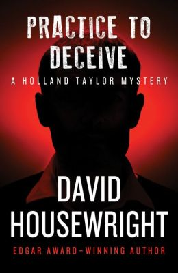 Practice to Deceive: A Holland Taylor Mystery (Book Two)