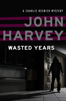 Wasted Years: A Charlie Resnick Mystery (Book Five)