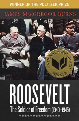 Roosevelt: The Soldier of Freedom: 1940?1945