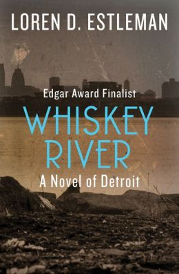 Whiskey River: A Novel of Detroit