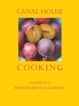 Canal House Cooking Volume No. 4: Farm Markets & Gardens (PagePerfect NOOK Book)