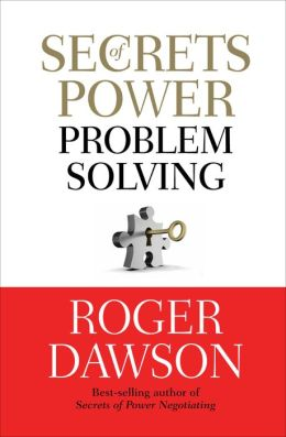 Secrets of Power Problem Solving: Inside Secrets from a Master Negotiator