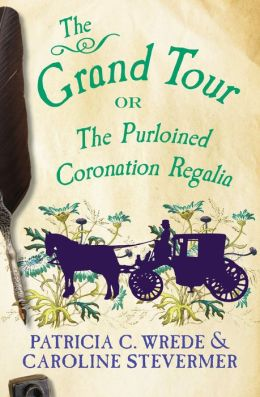The Grand Tour: or the Purloined Coronation Regalia (Book Two)