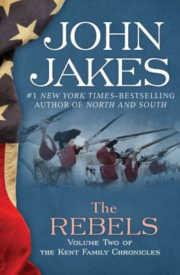 The Rebels: The Kent Family Chronicles (Book Two)