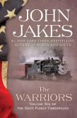 John Jakes - The Warriors: The Kent Family Chronicles (Book Six)