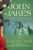 John Jakes - The Americans: The Kent Family Chronicles (Book Eight)