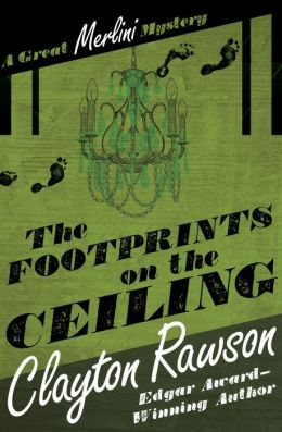 The Footprints on the Ceiling: A Great Merlini Mystery