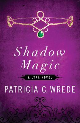 Shadow Magic (Lyra Series)