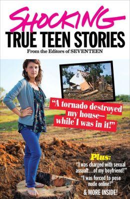 Shocking True Teen Stories