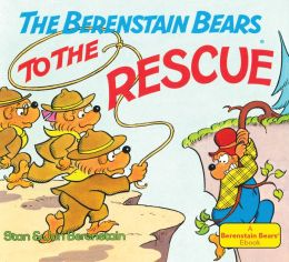 The Berenstain Bears to the Rescue