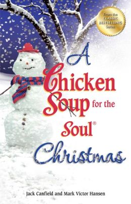 Chicken Soup for the Soul Christmas by Jack Canfield | 9781453274811 ...